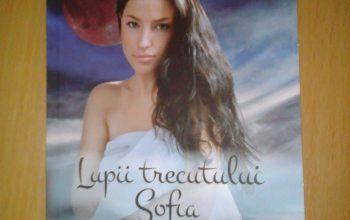 """Lupii trecutului. Sofia"" – Natașa Alina Culea"