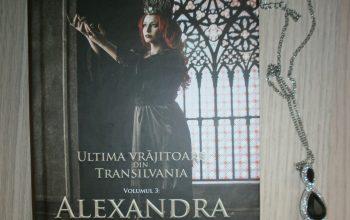 """Ultima vrăjitoare din Transilvania. Volumul 3: Alexandra"" – Cristina Nemerovschi"