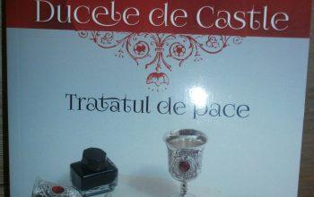 """""""Ducele de Castle. Tratatul de pace"""" – Alina Cosma"""