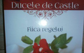 """""""Ducele de Castle. Fiica regelui"""" – Alina Cosma"""