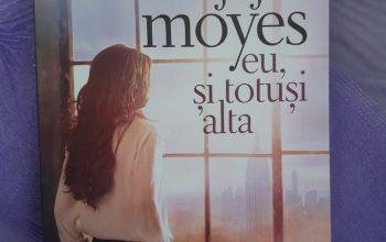 """Eu, și totuși alta"" – Jojo Moyes"