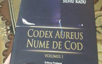 """Codex Aureus. Nume de cod"" – Silviu Radu (vol. 1)"