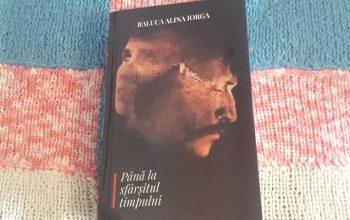 Până la sfârșitul timpului – Raluca Alina Iorga