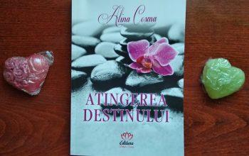 Atingerea destinului – Alina Cosma