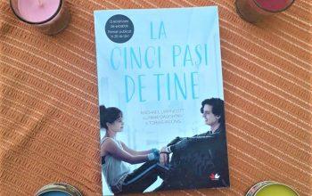 La cinci pași de tine – Rachel Lippincott cu Mikki Daughtry și Tobias Iaconis