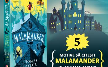 Cinci motive să citești Malamander de Thomas Taylor