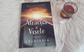 Atracția și visele. Volumul I. Călătoria – Ioana Dumitrăchescu