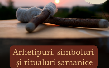 Arhetipuri, simboluri și ritualuri șamanice