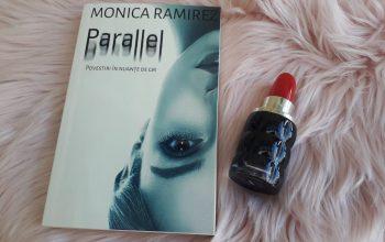 Parallel. Povestiri în nuanțe de gri – Monica Ramirez
