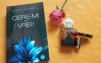 Cere-mi ce vrei! – Megan Maxwell