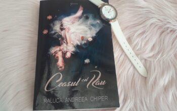 Ceasul cel Rău – Raluca Andreea Chiper
