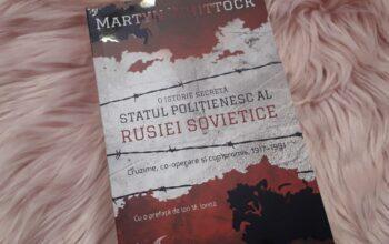 O istorie secretă: Statul Polițienesc al Rusiei Sovietice – Martyn Whittock