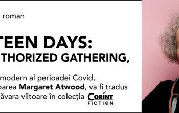 Comunicat de presă – Editura Corint va publica romanul Fourteen Days: An Unauthorized Gathering, editat de Margaret Atwood