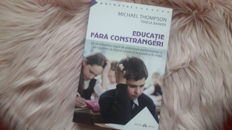 Educație fără constrângeri – Michael Thompson și Teresa Barker